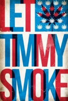Película: Let Timmy Smoke