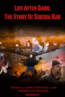 Life After Dark: The Story of Siberia Bar on-line gratuito