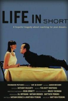Life in Short