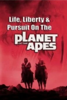 Life, Liberty and Pursuit on the Planet of the Apes on-line gratuito