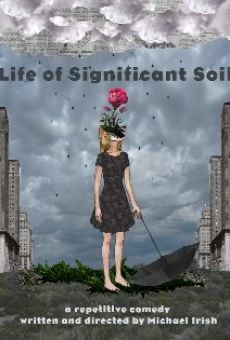 Life of Significant Soil online streaming