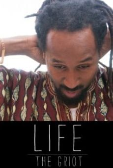 Película: Life: The Griot