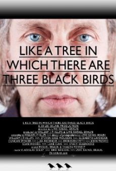 Like a Tree in Which There Are Three Black Birds on-line gratuito