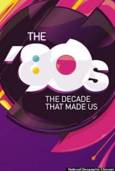 The '80s: The Decade That Made Us online