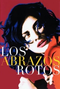 Los abrazos rotos on-line gratuito