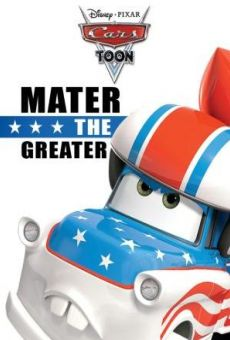 A Cars Toon; Mater's Tall Tales: Mater the Greater