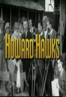 The Men Who Made the Movies: Howard Hawks on-line gratuito