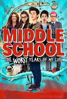Middle School: The Worst Years of My Life online kostenlos