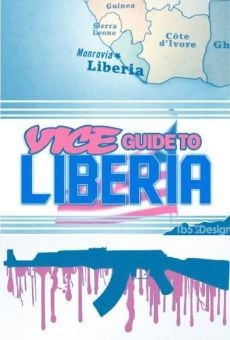 The Vice Guide To Liberia (The Cannibal Warlords of Liberia) online free