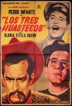 Los tres huastecos online streaming