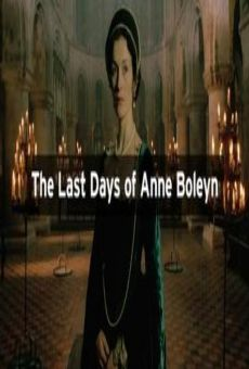 The Last Days of Anne Boleyn on-line gratuito