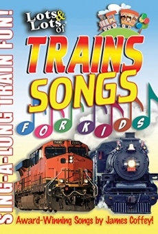 Lots & Lots of Trains - Songs For Kids online streaming