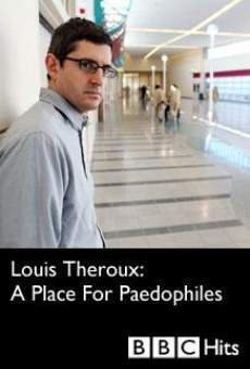 Ver película Louis Theroux: A Place for Paedophiles
