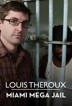 Louis Theroux: Miami Megajail on-line gratuito
