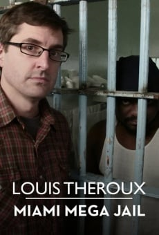 Louis Theroux: Miami Megajail gratis