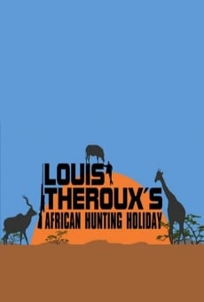 Película: Louis Theroux's African Hunting Holiday