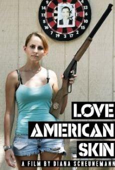 Watch Love American Skin online stream