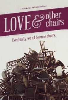Ver película Love & Other Chairs