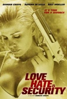 Love, Hate & Security on-line gratuito