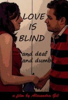 Love is Blind... and Deaf and Dumb