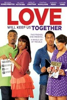 Película: Love Will Keep Us Together