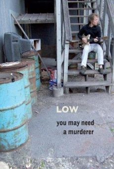 Película: Low: You May Need a Murderer