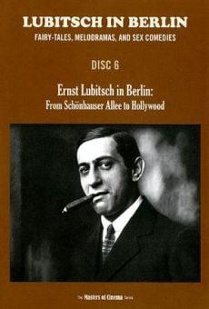Ernst Lubitsch in Berlin - Von der Schönhauser Allee nach Hollywood online kostenlos