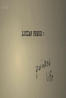 Lucian Freud: Painted Life online streaming