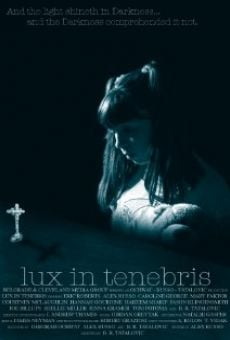 Lux in Tenebris streaming en ligne gratuit