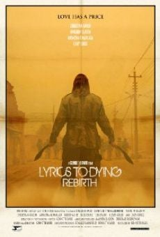 Película: Lyrics to Dying Rebirth