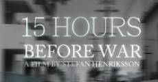 15 Hours Before War streaming