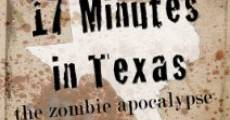 17 Minutes in Texas: The Zombie Apocalypse (2013) stream
