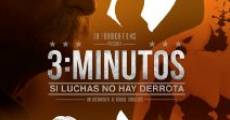 3 minutos, si luchas no hay derrota (2014) stream