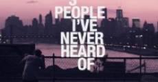Película 3 People I've Never Heard Of