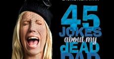 Película 45 Jokes About My Dead Dad