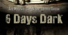 Película 6 Days Dark
