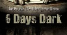 6 Days Dark (2014) stream