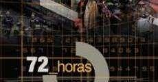 Ver película 72 horas, del 11M al 14M