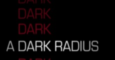 A Dark Radius (2009) stream