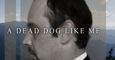 Película A Dead Dog Like Me
