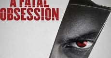 Película A Fatal Obsession