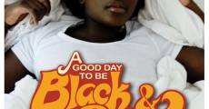 Película A Good Day to Be Black & Sexy