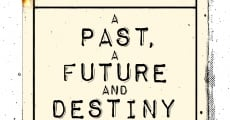 Filme completo A Past, a Future and Destiny