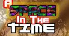 A Space in the Time (2013) stream