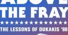 Película Above the Fray: The Lessons of Dukakis '88