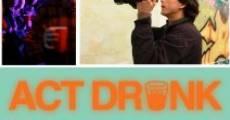 Película Act Drunk