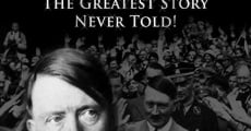 Película Adolf Hitler: The Greatest Story Never Told
