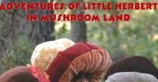 Película Adventures of Little Herbert in Mushroom Land