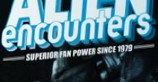 Película Alien Encounters: Superior Fan Power Since 1979