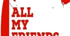 Ver película Todos mis amigos están muertos